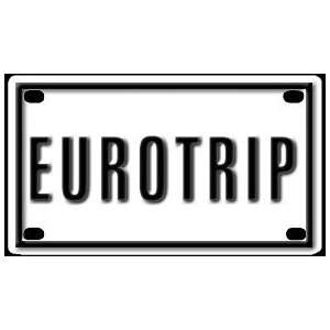 Eurotrip 2 1/4 X 4 Aluminum Die cut Sign Arts, Crafts
