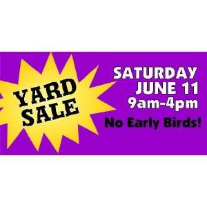 3x6 Vinyl Banner   Yard Sale, No Early Birds Everything