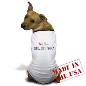 Im the Big SISTER Baby Dog T Shirt by