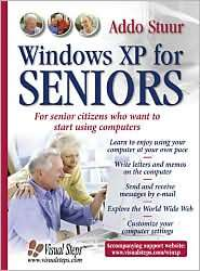 Windows XP for Seniors For Senior Citizens Who Want to Start Using