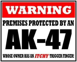 PREMISES PROTECTED BY AK 47 WARNING VINYL DECAL STICKER