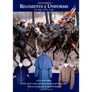 Regiments & Uniforms of the Civil War [Hardcover] Don Troiani Books